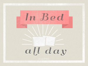 in-bed-all-day